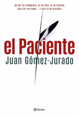 El paciente por Juan Gomez-Jurado