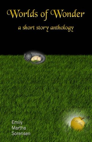 Worlds of Wonder: A Short Story Anthology