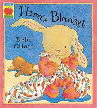 Flora's Blanket. Debi Gliori by Debi Gliori