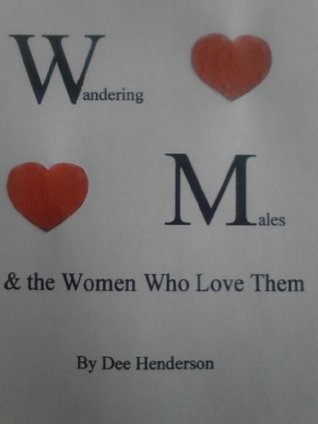 Wandering Males & the Women Who Love Them