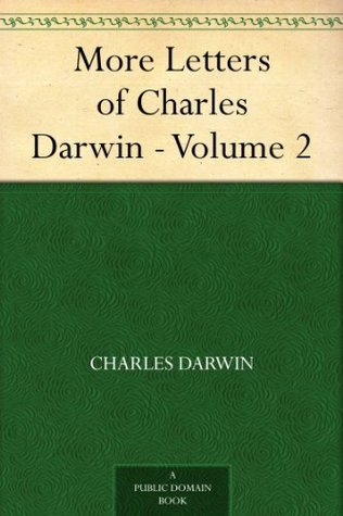 More Letters of Charles Darwin - Volume 2