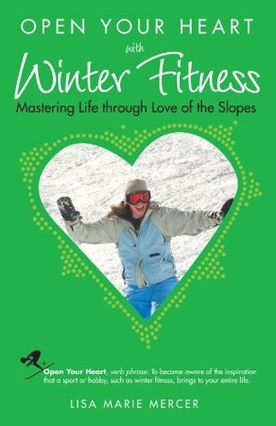 open-your-heart-with-winter-fitness-mastering-life-through-love-of-slopes