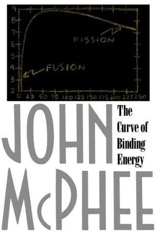The Curve of Binding Energy by John McPhee