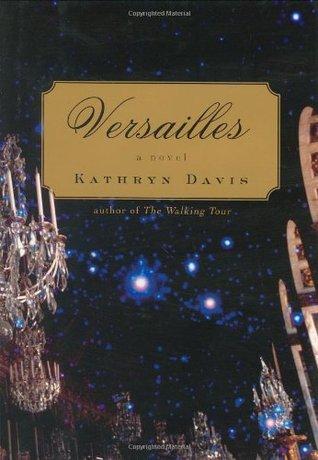 Versailles by Kathryn Davis