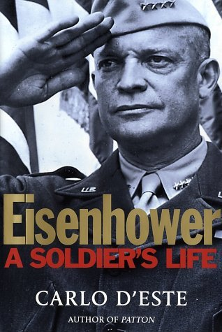 Eisenhower: A Soldiers Life