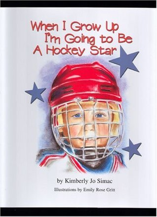 When I Grow Up I'm Going to Be a Hockey Star