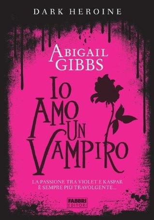 Io amo un vampiro (Dark Heroine, #2)
