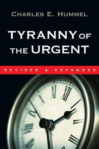Tyranny of the Urgent by Charles E. Hummel