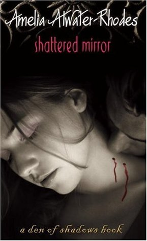 Shattered Mirror (Den of Shadows, #3)