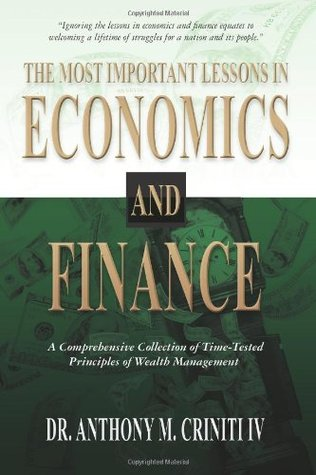 The Most Important Lessons in Economics and Finance: A Comprehensive Collection of Time-Tested Principles of Wealth Management