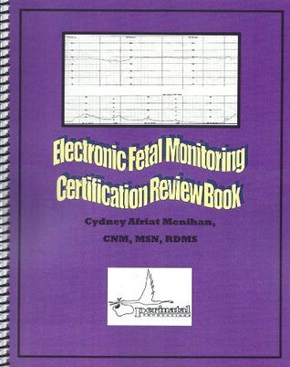 Electronic Fetal Monitoring Certification Review Book