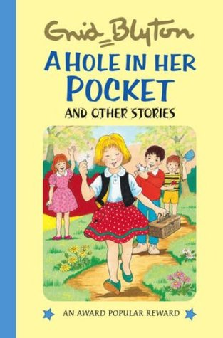 A Hole In Her Pocket And Other Stories By Enid Blyton