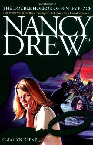 The Double Horror of Fenley Place (Nancy Drew, #79)