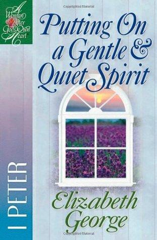 Putting On a Gentle  Quiet Spirit: 1 Peter