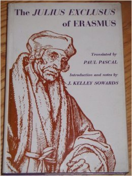The Julius Exclusus of Erasmus by Desiderius Erasmus