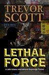 Lethal Force (Jake Adams International Thriller #9)