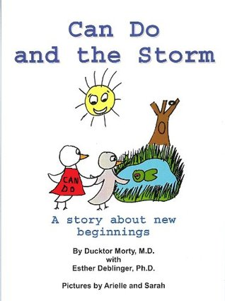 Can Do and the Storm: A Story About New Beginnings (The Can Do Duck)