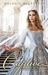 The Captive Maiden by Melanie Dickerson