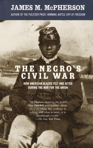 The Negro's Civil War by James M. McPherson