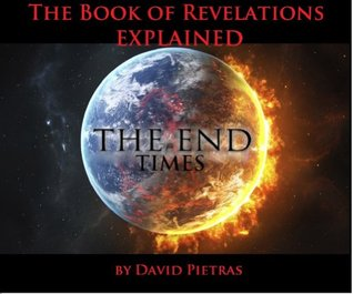 The Book of Revelations Explained The End Times