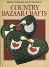 Country Bazaar Crafts (Better Homes and Gardens)