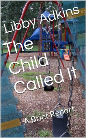 The Child Called It: A Brief Report