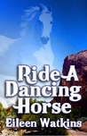 Ride a Dancing Horse