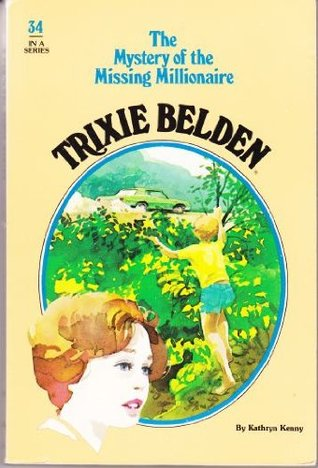 Trixie Belden and the Mystery of the Missing Millionaire by Kathryn Kenny