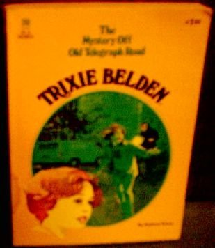 Trixie Belden and the Mystery Off Old Telegraph Road by Kathryn Kenny