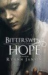 Bittersweet Hope by Ryann Jansen