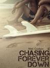 Chasing Forever Down by Nikki Godwin