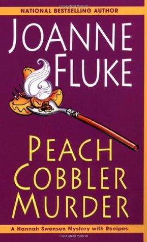 Peach Cobbler Murder by Joanne Fluke