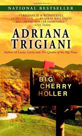 Big Cherry Holler by Adriana Trigiani