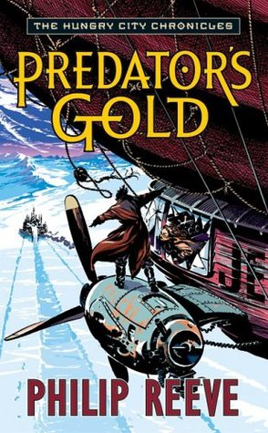 Predator's Gold (Mortal Engines Quartet #2)