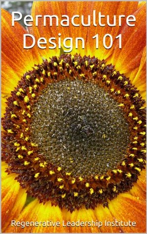 Permaculture Design 101 by Regenerative Leadership Ins...