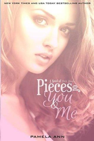 Pieces of You & Me(Pieces 1) - Pamela Ann