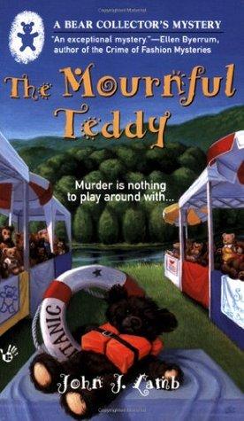 The Mournful Teddy by John J. Lamb