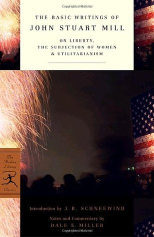 The Basic Writings: On Liberty/The Subjection of Women/Utilitarianism