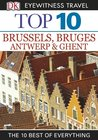 Top 10 Brussels, Bruges, Antwerp & Ghent by Antony Mason