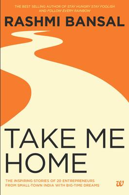 Take Me Home by Rashmi Bansal