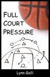 Full Court Pressure by Lynn Galli