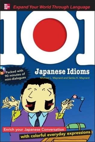 101 Japanese Idioms with MP3 Disc by Michael Maynard