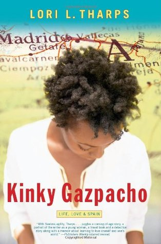 Kinky Gazpacho: Life, Love & Spain by Lori L. Tharps