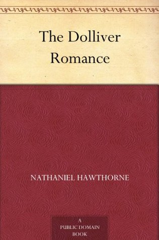 The Dolliver Romance [with Biographical Introduction]