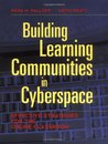 Building Learning Communities in Cyberspace: Effective Strategies for the Online Classroom