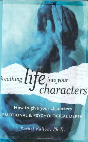 Breathing Life Into Your Characters: How to Give Your Characters Emotional & Psychological Depth