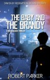 The Baby And The Brandy