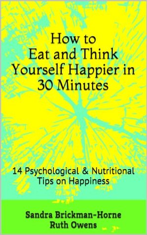 How to Eat and Think Yourself Happier in 30 Minutes