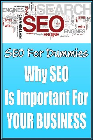 SEO for Dummies - Why SEO is Important For YOUR Business