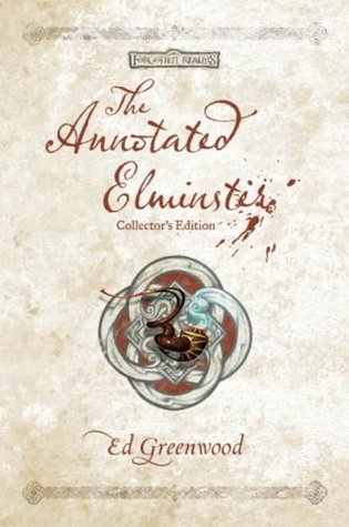 The Annotated Elminster: Collector's Edition (Forgotten Realms: Elminster, #1-3)